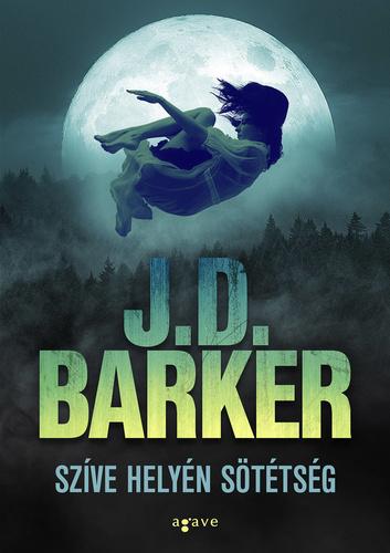 J.D. Barker: Szíve helyén sötétség