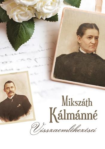 Mikszáth Kálmánné: Mikszáth Kálmánné visszaemlékezései
