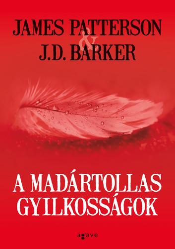 James Patterson · J.D. Barker: A madártollas gyilkosságok